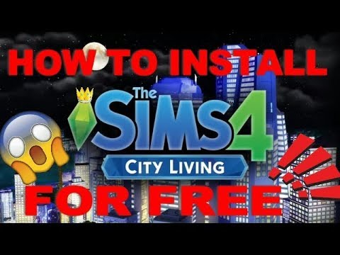 How to Install SIMS 4 CITY LIVING FOR FREE