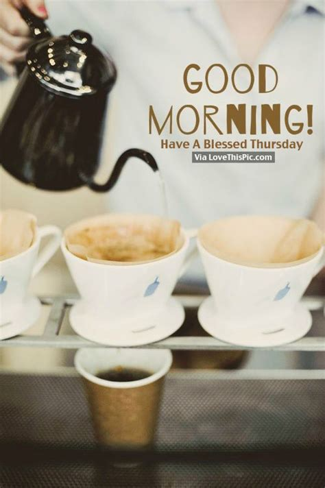 Good Morning, Have A Blessed Thursday Pictures, Photos