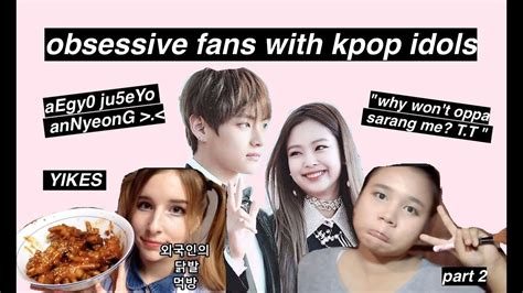 obsessive fans with kpop idols (koreaboos, sasaengs